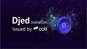Noul stablecoin Djed emis de către Coti